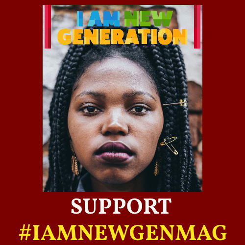 NEW SUPPORT ADVERT(2) - I AM NEW GENERATION MAGAZINE